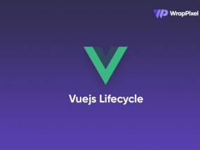 Vuejs Lifecycle Hooks Article by WrapPixel Team